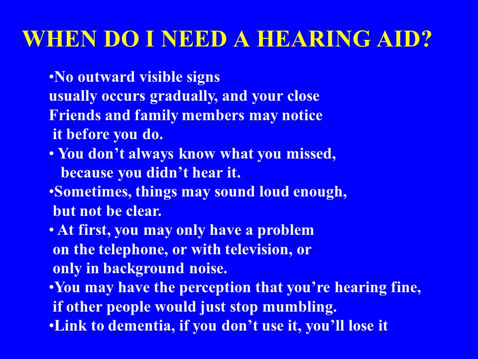 WHEN DO I NEED A HEARING AID