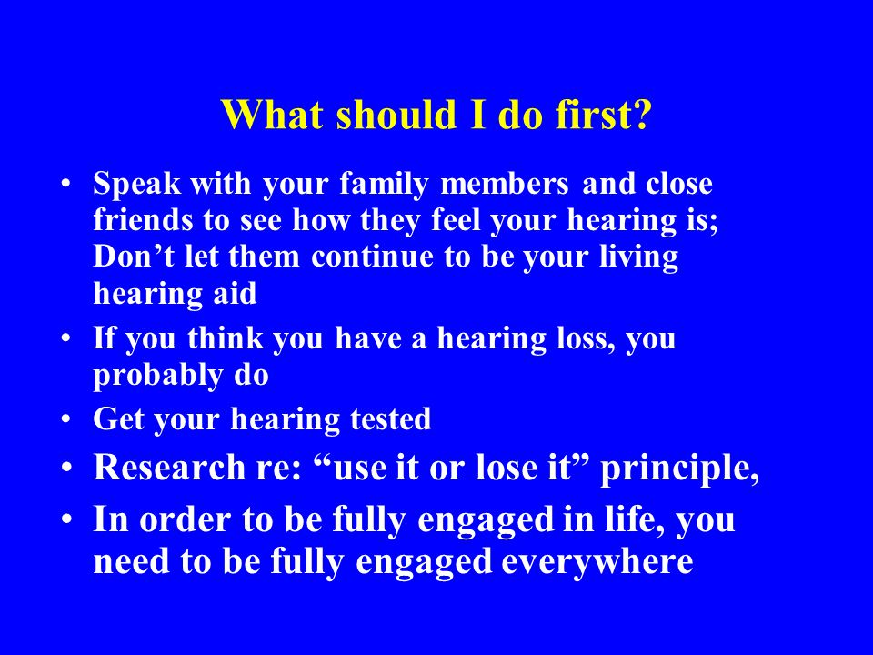 What should I do first Research re: use it or lose it principle,