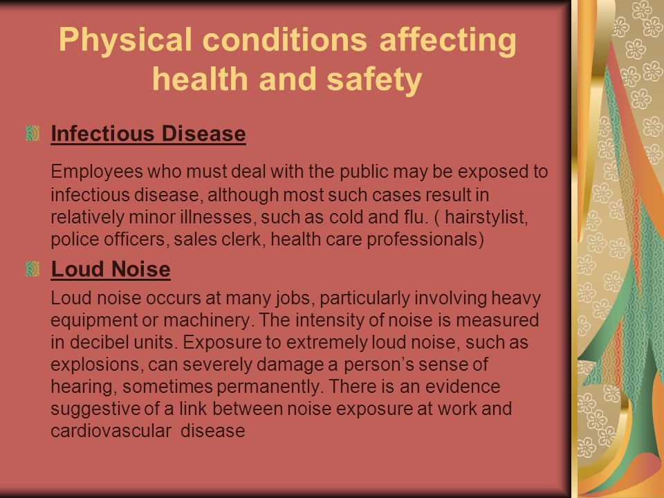 Physical conditions affecting health and safety