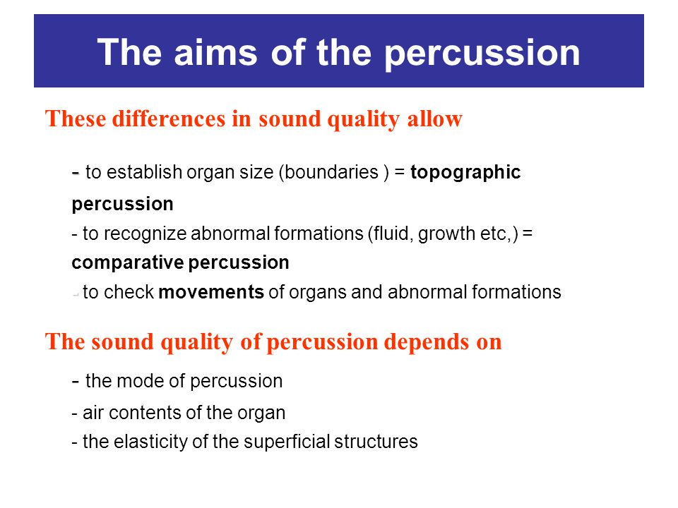 The aims of the percussion