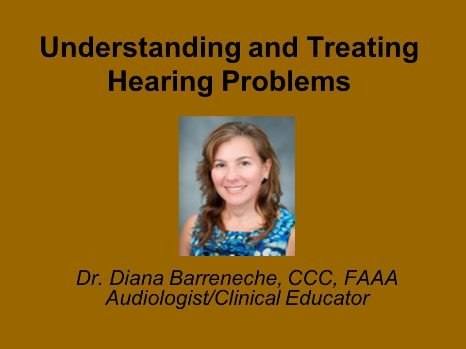 Understanding and Treating Hearing Problems