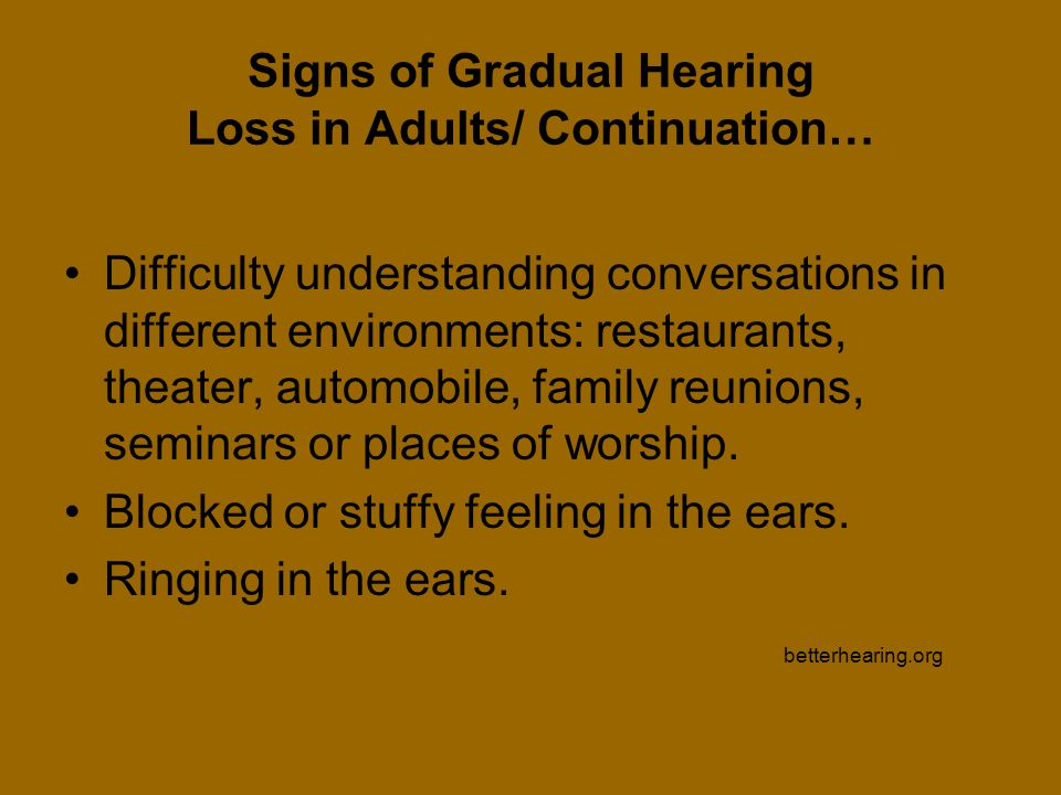 Signs of Gradual Hearing Loss in Adults/ Continuation…