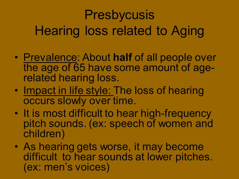 Presbycusis Hearing loss related to Aging