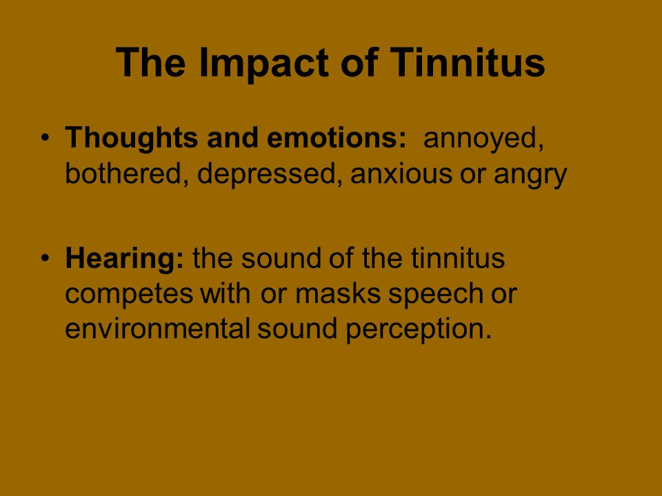 The Impact of Tinnitus Thoughts and emotions: annoyed, bothered, depressed, anxious or angry.