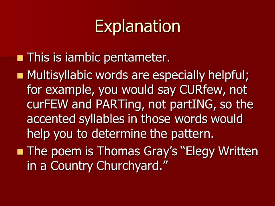 Explanation This is iambic pentameter.