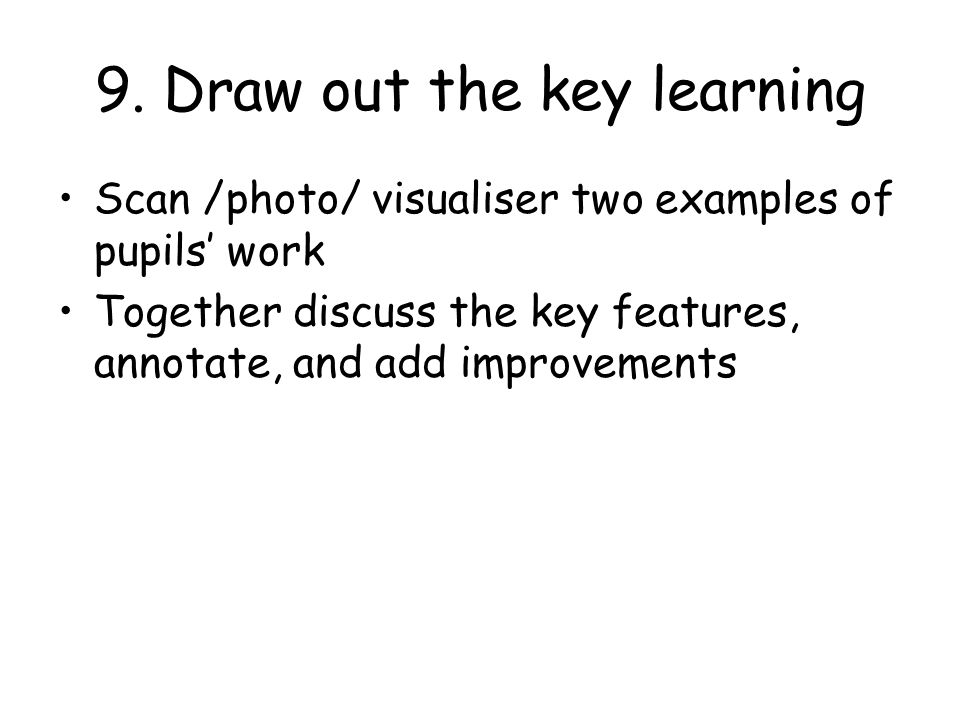 9. Draw out the key learning