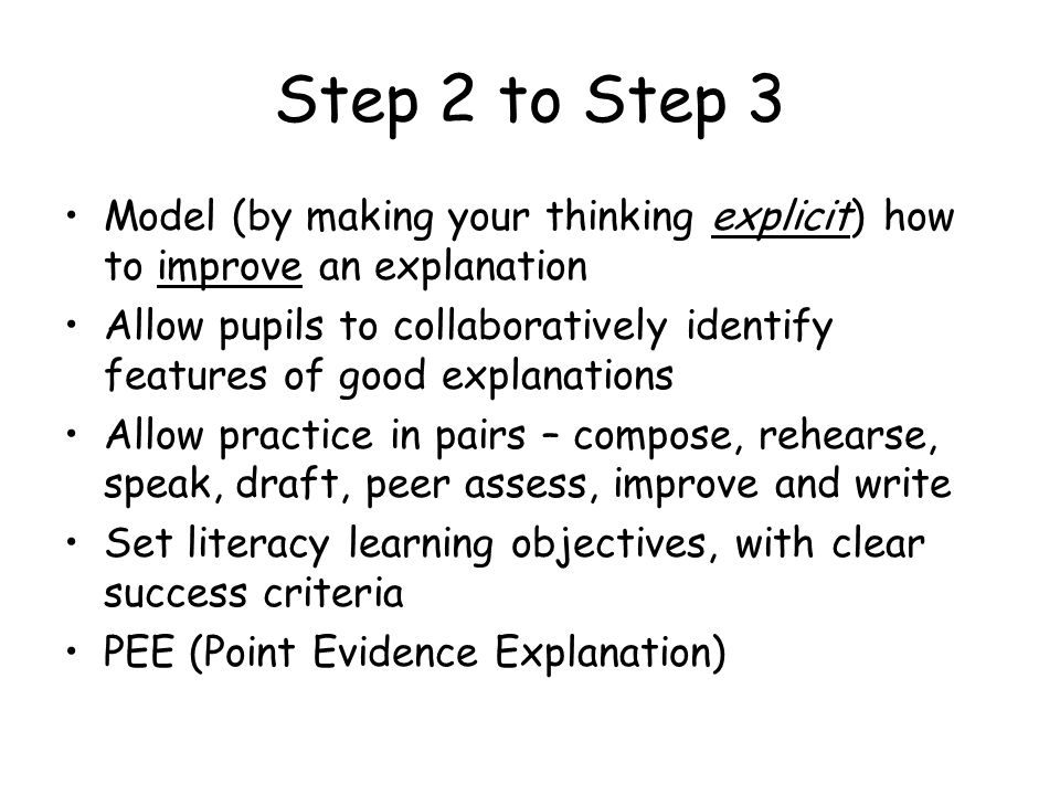 Step 2 to Step 3 Model (by making your thinking explicit) how to improve an explanation.