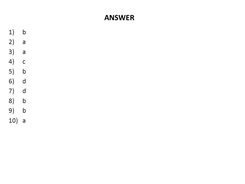 ANSWER b a c d