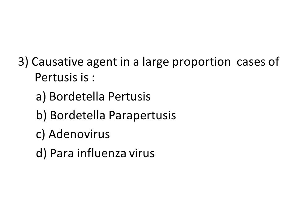 3) Causative agent in a large proportion cases of Pertusis is :