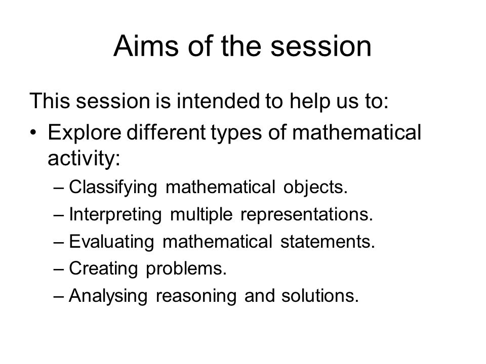 Aims of the session This session is intended to help us to: