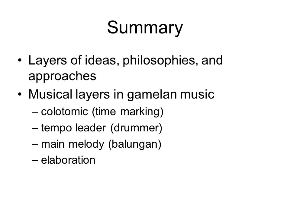 Summary Layers of ideas, philosophies, and approaches
