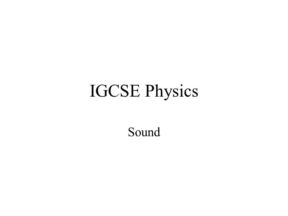 IGCSE Physics Sound