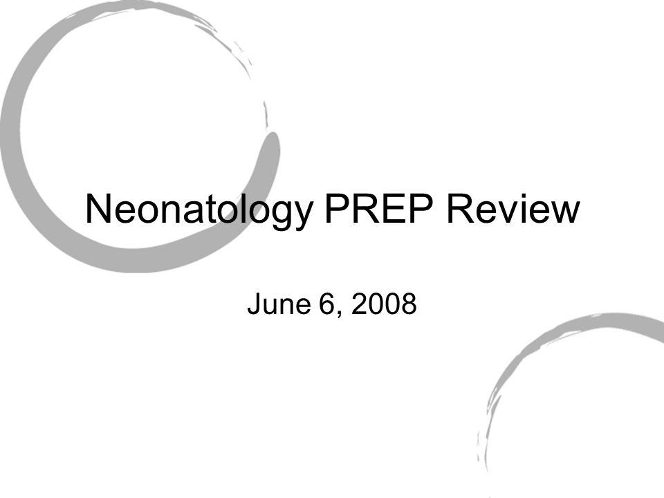 Neonatology PREP Review