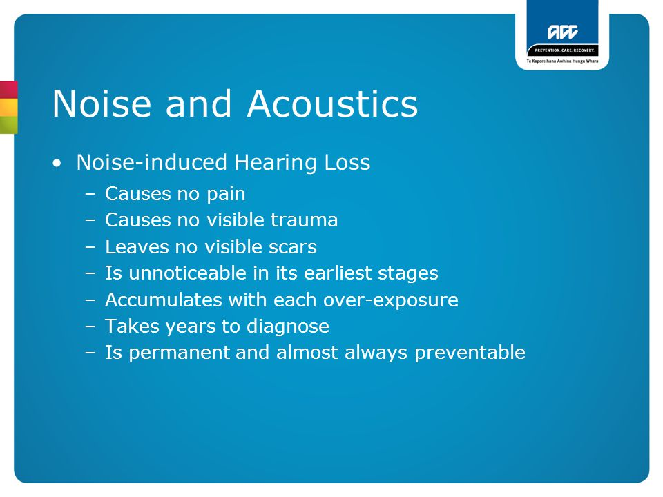 Noise and Acoustics Noise-induced Hearing Loss Causes no pain