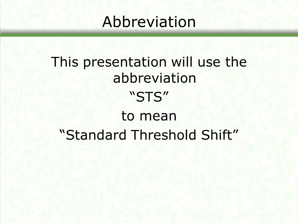 Abbreviation This presentation will use the abbreviation STS to mean