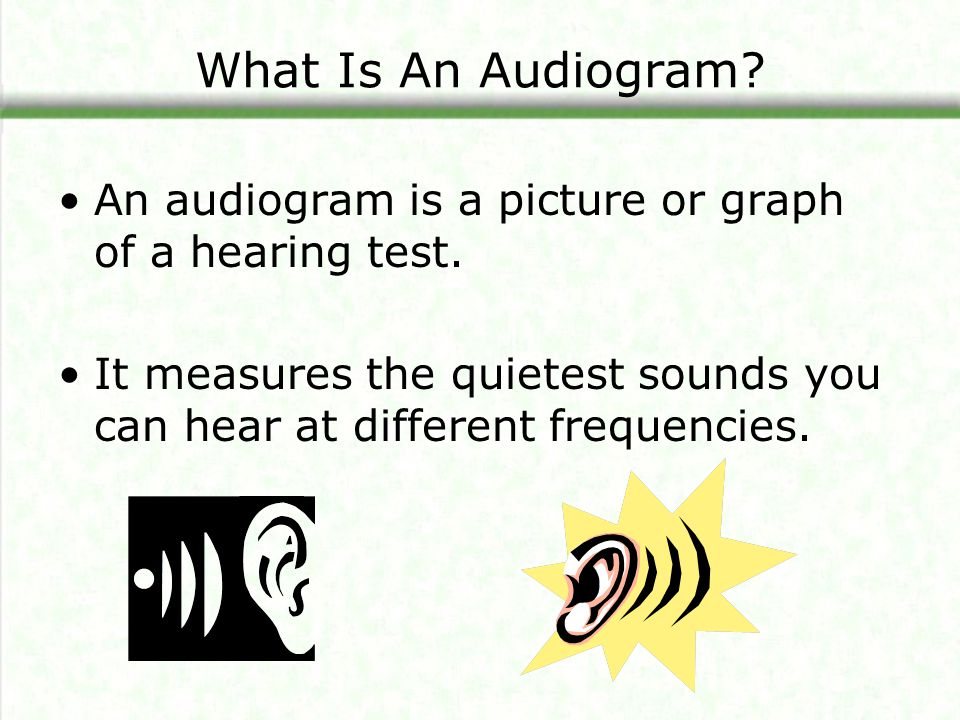What Is An Audiogram. An audiogram is a picture or graph of a hearing test.