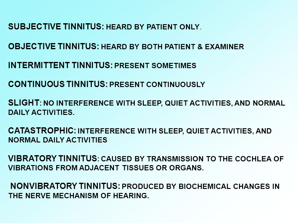 SUBJECTIVE TINNITUS: HEARD BY PATIENT ONLY.