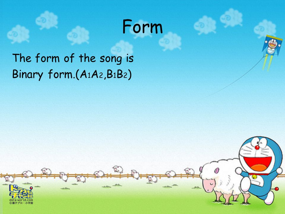 Form The form of the song is Binary form.(A1A2,B1B2)