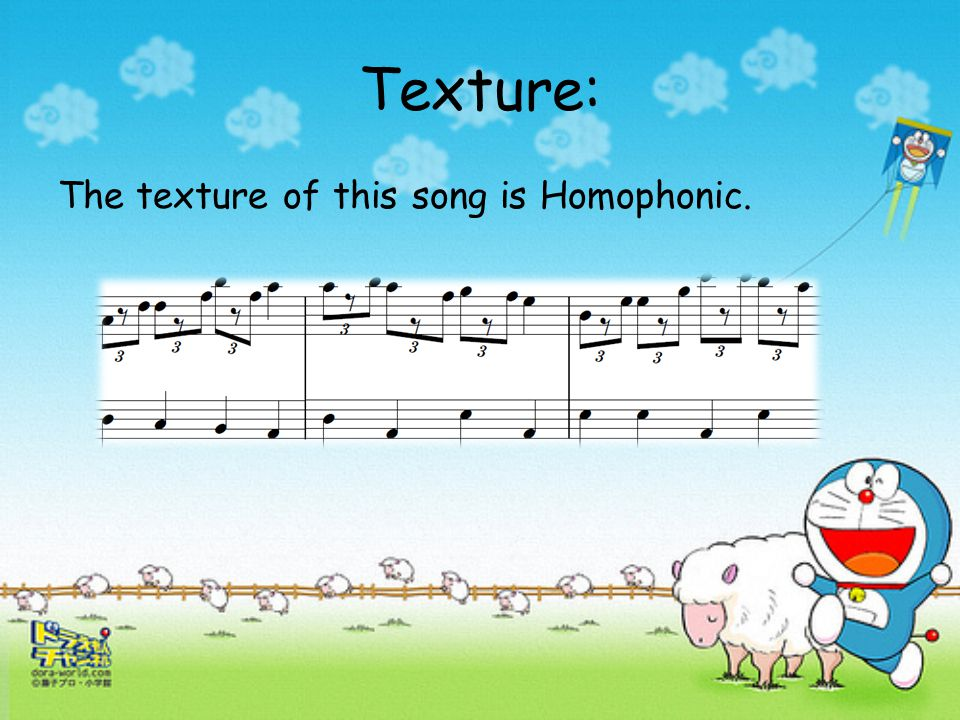 Texture: The texture of this song is Homophonic.