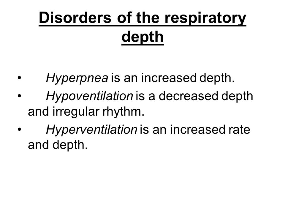 Disorders of the respiratory depth