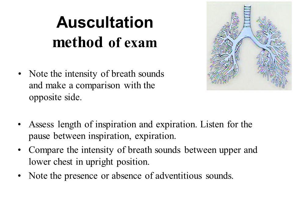 Auscultation method of exam