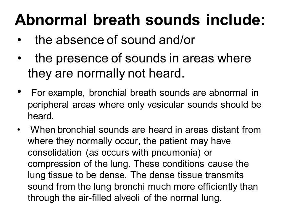 Abnormal breath sounds include: