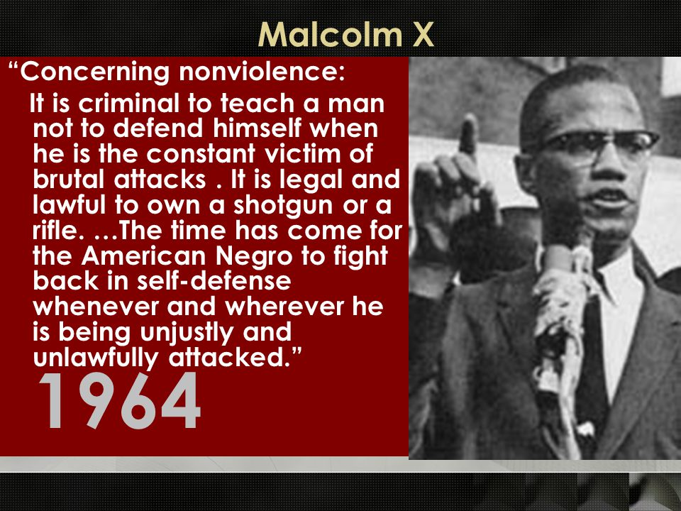Malcolm X Concerning nonviolence:
