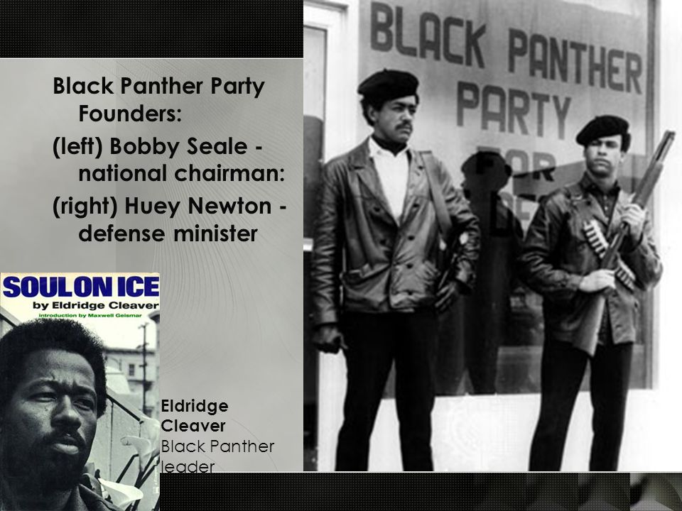 Black Panther Party Founders: (left) Bobby Seale - national chairman: