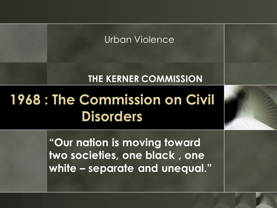 1968 : The Commission on Civil Disorders
