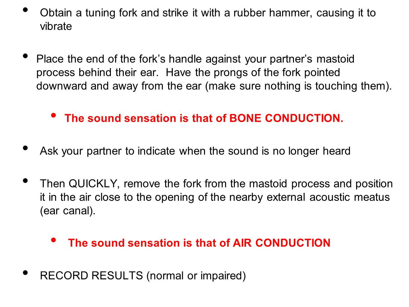 Obtain a tuning fork and strike it with a rubber hammer, causing it to vibrate