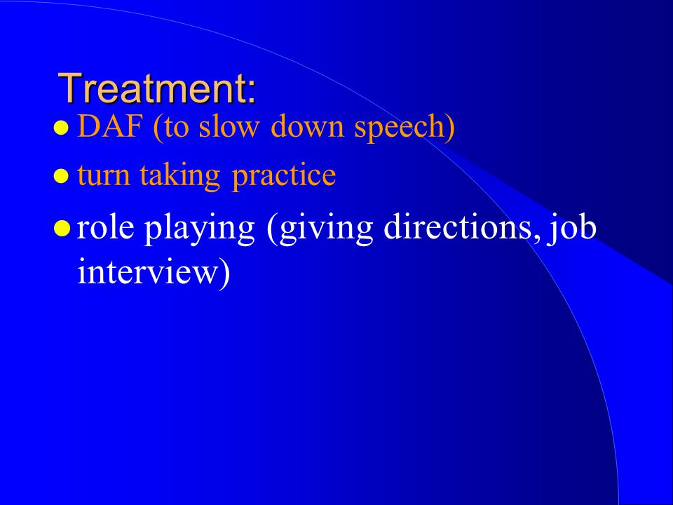 Treatment: role playing (giving directions, job interview)