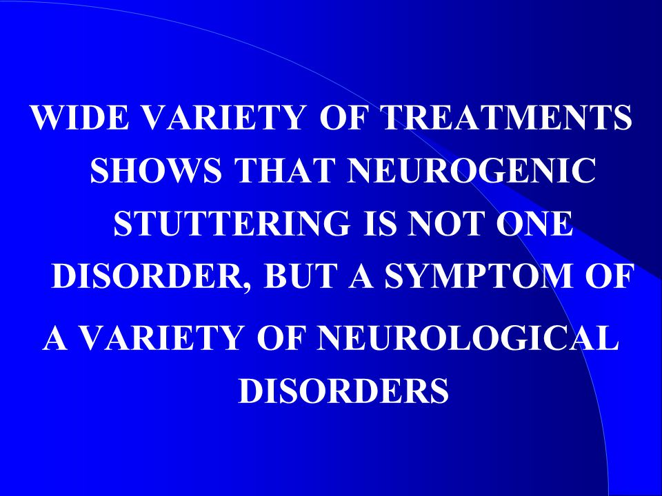 A VARIETY OF NEUROLOGICAL DISORDERS