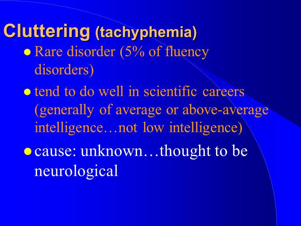Cluttering (tachyphemia)