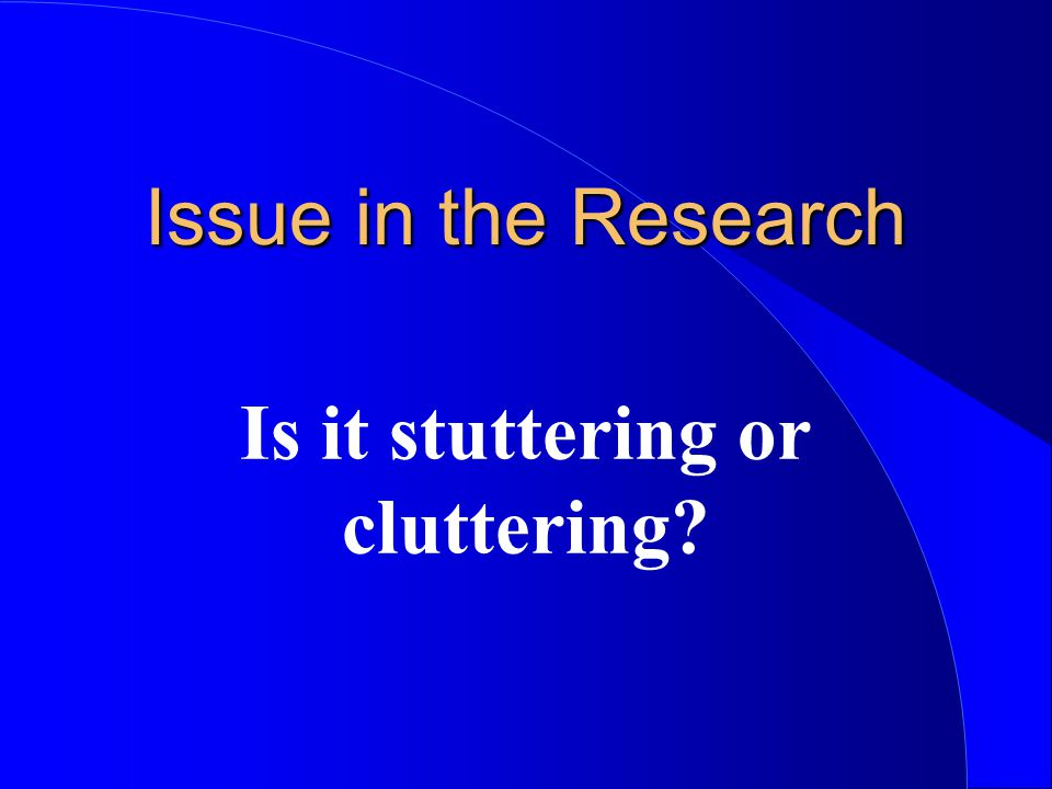 Is it stuttering or cluttering