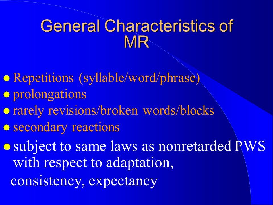General Characteristics of MR