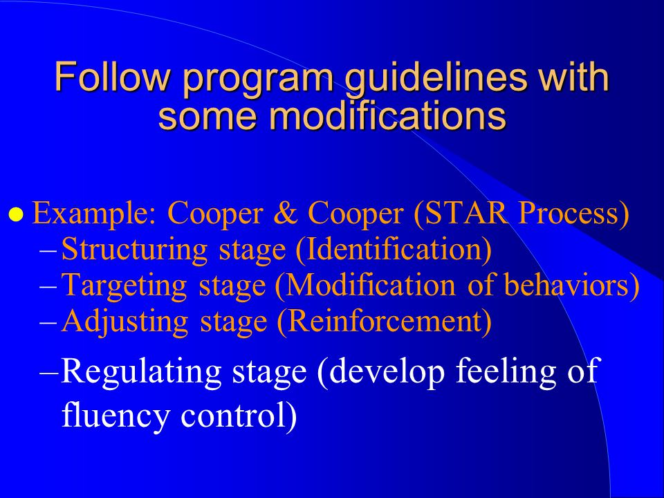 Follow program guidelines with some modifications