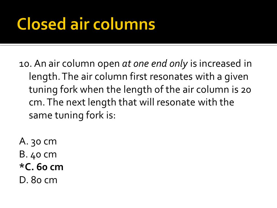 Closed air columns