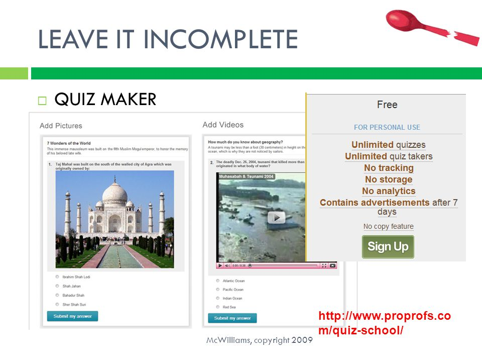LEAVE IT INCOMPLETE QUIZ MAKER http://www.proprofs.com/quiz-school/