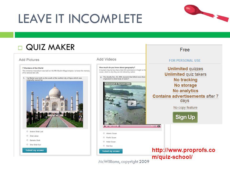 LEAVE IT INCOMPLETE QUIZ MAKER http://www.proprofs.com/quiz-school/