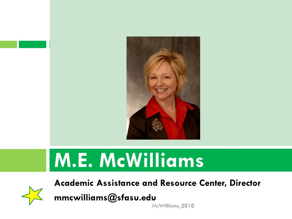M.E. McWilliams Academic Assistance and Resource Center, Director