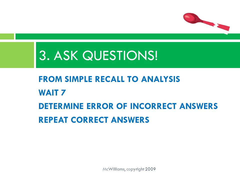 3. ASK QUESTIONS! FROM SIMPLE RECALL TO ANALYSIS WAIT 7