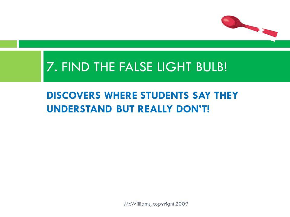 7. FIND THE FALSE LIGHT BULB!