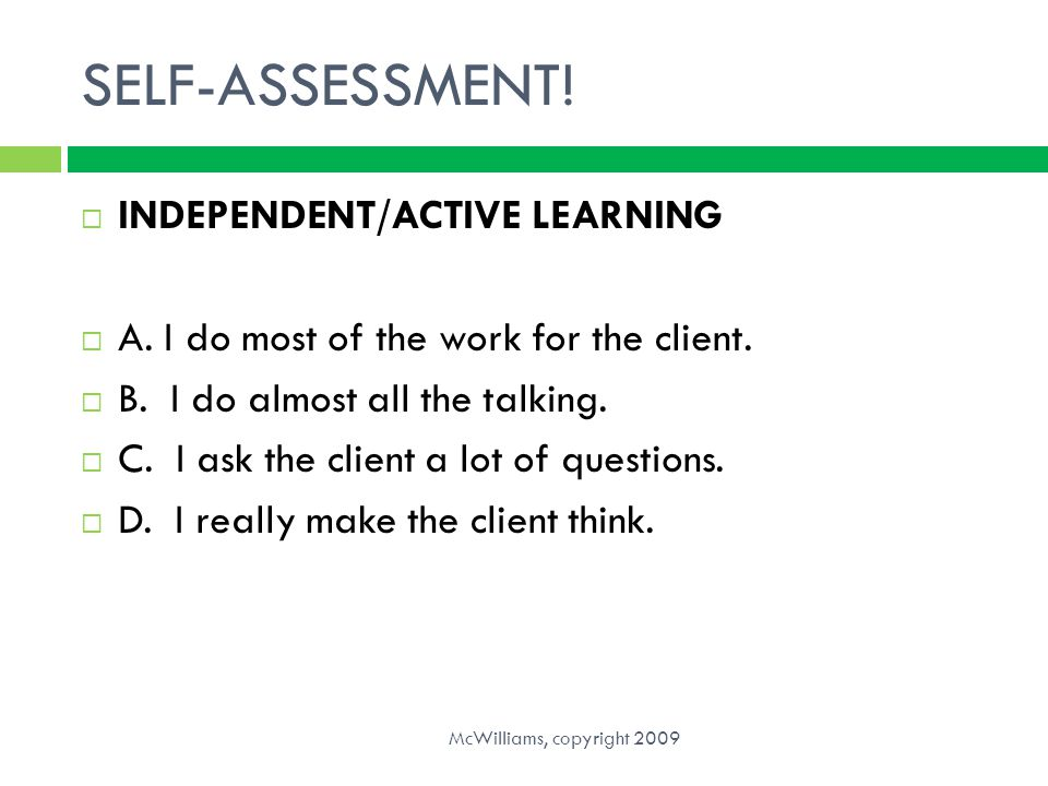 SELF-ASSESSMENT! INDEPENDENT/ACTIVE LEARNING