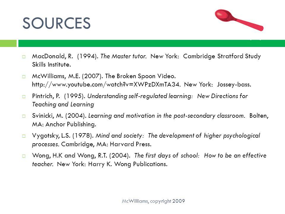 SOURCES MacDonald, R. (1994). The Master tutor. New York: Cambridge Stratford Study Skills Institute.