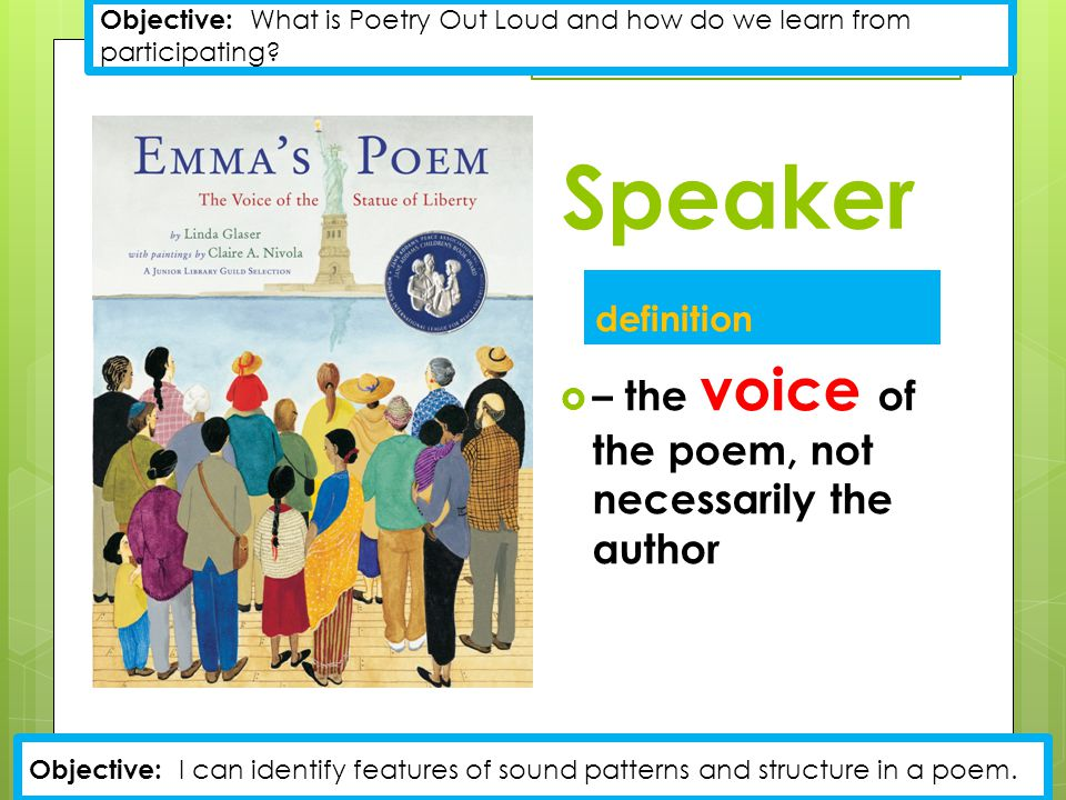 Speaker – the voice of the poem, not necessarily the author definition
