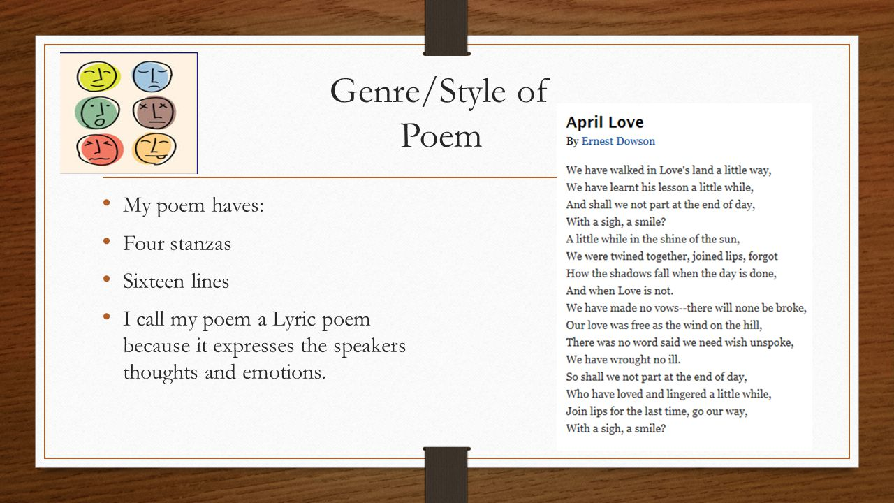 Genre/Style of Poem My poem haves: Four stanzas Sixteen lines