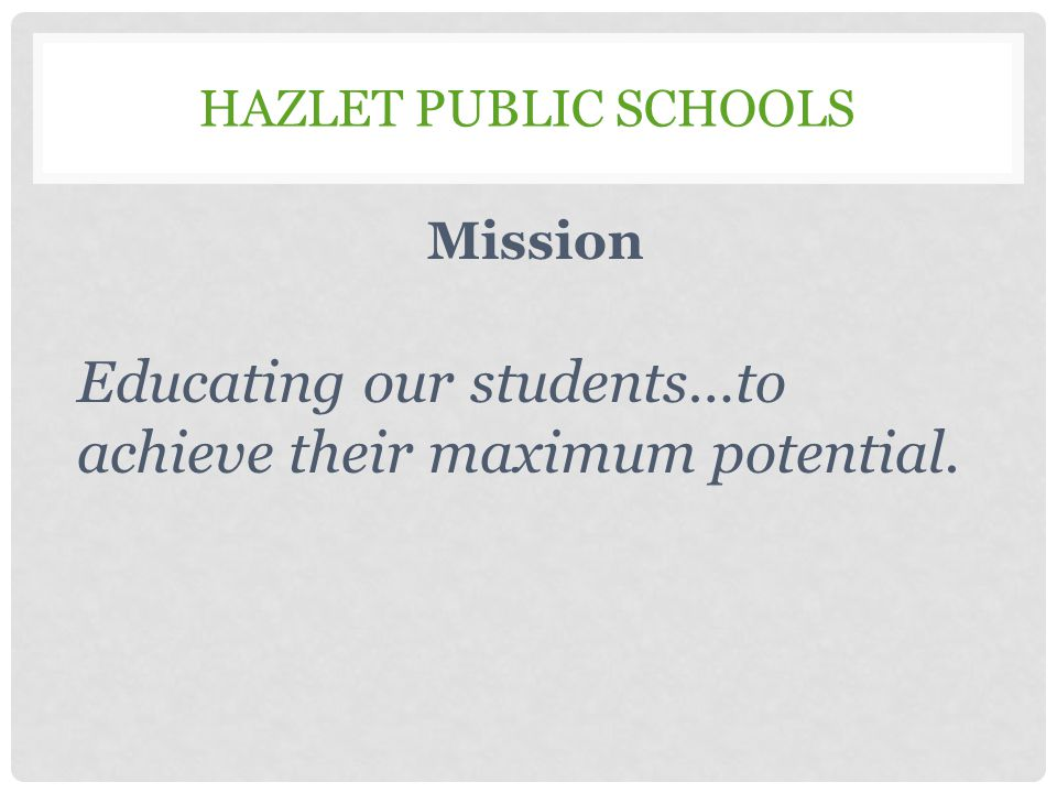 Educating our students…to achieve their maximum potential.