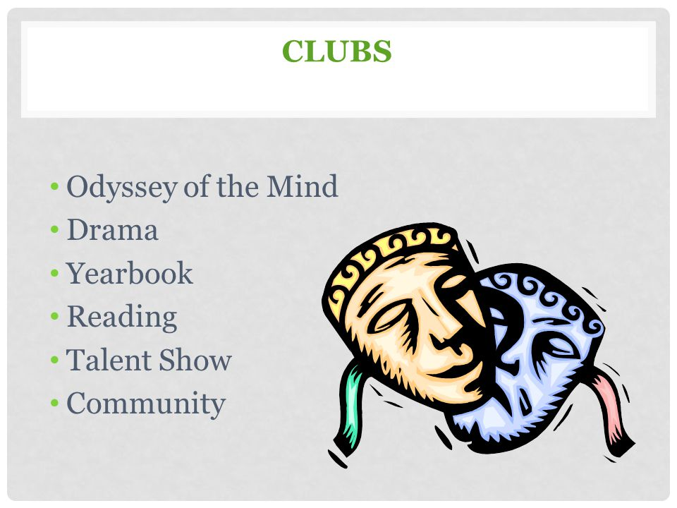 Clubs Odyssey of the Mind Drama Yearbook Reading Talent Show Community