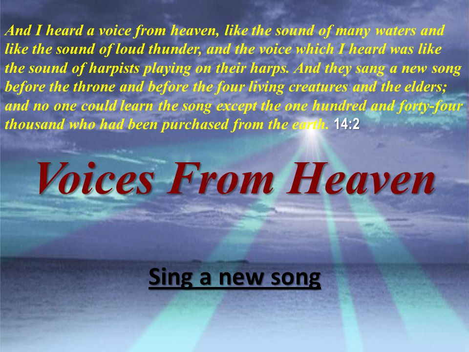 Voices From Heaven Sing a new song
