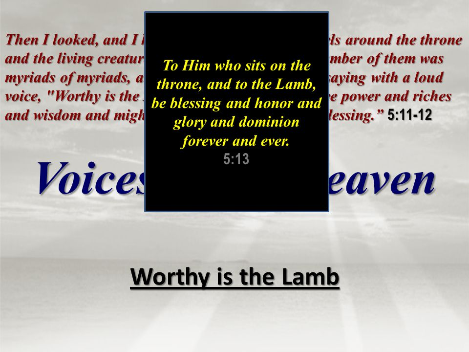 Voices From Heaven Worthy is the Lamb
